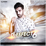 D-Effect Vol.6 India Tour Edition Mp3 Songs