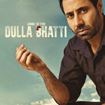 Dulla Bhatti Mp3 Songs