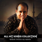 Rahat Fateh Ali Khan All Hit Mp3 Songs