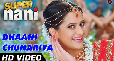 Download Dhaani Chunariya Prom video song of Movie Super Nani
