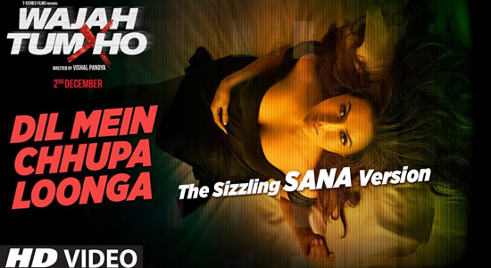 Download Dil Mein Chhupa Loonga (Sana Version) Promo Song