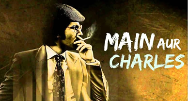 Download Main Aur Charles Official Movie Trailer