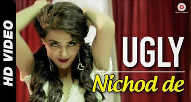 Download Nichod De Promo Video Song of Movie Ugly